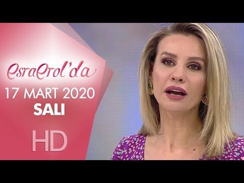 Esra Erol'da 17 Mart 2020 | Salı
