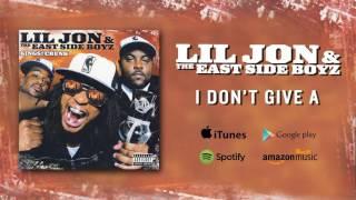 Download Lagu Lil Jon & The East Side Boyz - I Don't Give A Mp3