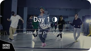 Day 1 ◑ - HONNE | DDong tae Choreography | INTRO Dance Music Studio