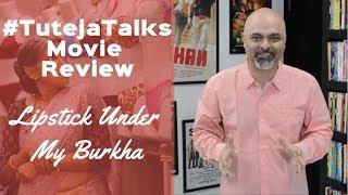 #TutejaTalks | Movie Review | Lipstick Under My Burkha |
