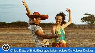Chico Diaz e Silvia Buarque falam sobre Os Pobres Diabos