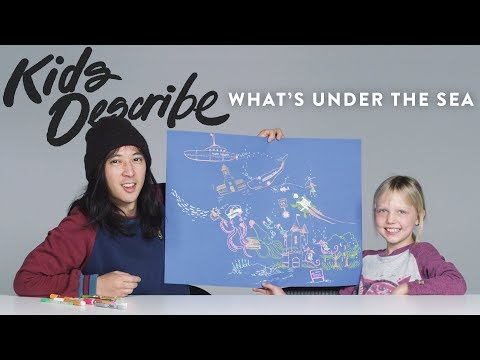 Kids Describe What s Under The Sea to an