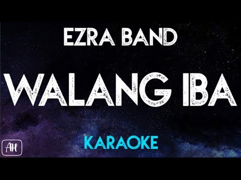 Video Ezra Band - Walang Iba (Karaoke) download in MP3, 3GP, MP4, WEBM, AVI, FLV January 2017