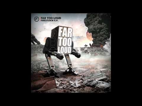 Far Too Loud - Firestorm [Firestorm EP] - Funkatech Records