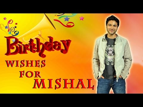 Birthday wishes for Mishal