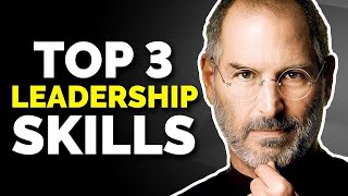 Top 3 Leadership Skills