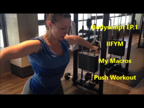 You're Awesome! Bodysculpt EP.1-iifym, my macros, push workout