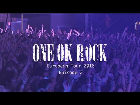 ONE OK ROCK European Tour 2016 -Episode 2-