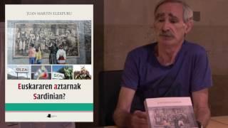 Juan Martin Elexpuru, «Euskararen aztarnak Sardinian?» liburuaren aurkezpena. Donostia 2017-6-1. Pamiela etxea.