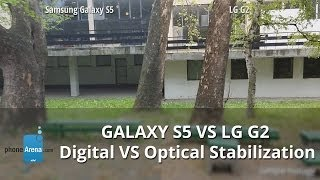 Samsung Galaxy S5 (Digital Stabilization) vs LG G2 (Optical Image Stabilization)