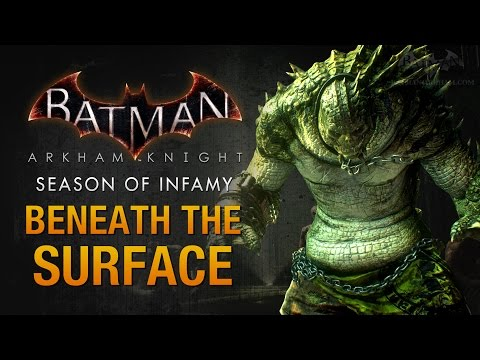 Batman: Arkham Knight - Season of Infamy: Beneath the Surface (Killer Croc)