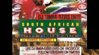26 South African House Songs♥2013♥ Mixed By ☞ Dj Simba Dziss Ents ☜