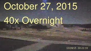 October 27, 2015 Upper Geyser Basin Overnight Streaming Camera Captures