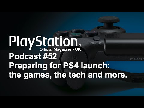 Official PlayStation Magazine Podcast 52 - preparing for the UK PlayStation 4 launch