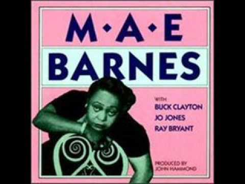 Mae Barnes with Jo Jones, Buck Clayton, Ray Bryant (Full Album)