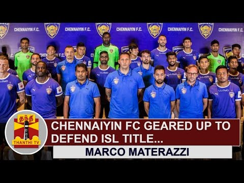 Chennaiyin-FC-geared-up-to-Defend-ISL-Title-Marco-Materazzi-Thanthi-TV