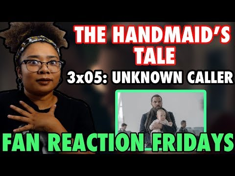 """The Handmaid's Tale Season 3 Episode 5: """"Unknown Caller"""" Reaction & Review 