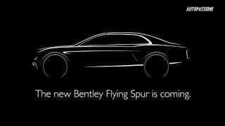 Bentley anunta aparitia noului Flying Spur