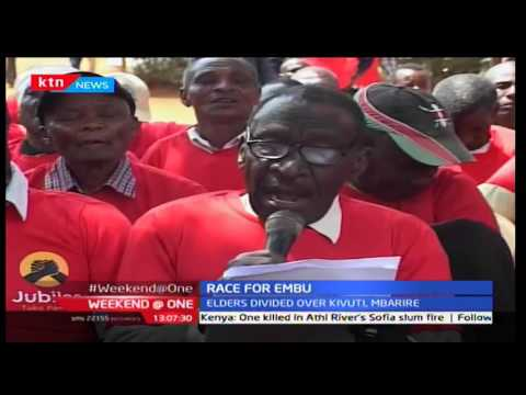 Weekend @ One: Elders in Embu divided over Kivuti and Mbarire, 25/9/2016