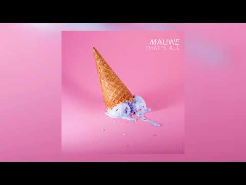 Mauwe - That's All