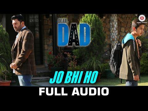 Jo Bhi Ho Audio Full Song Dear Dad Arvind Swamy Himanshu Sharma