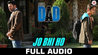 Jo Bhi Ho Audio Full Song Dear Dad Arvind Swamy Himanshu Sharma