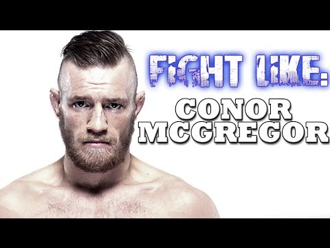 ow To Fight Like Conor McGregor: 3 Signature Moves