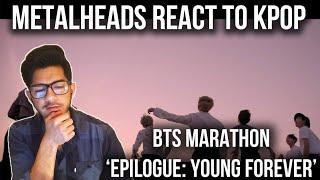 BTS Marathon | Metalheads React to Kpop | 'Epilogue: Young Forever'