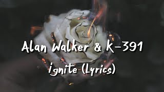 Video Alan Walker & K-391 - Ignite (Lyrics) Ft Julie Bergan & Seungri MP3, 3GP, MP4, WEBM, AVI, FLV Juni 2018