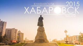 Khabarovsk Russia  City pictures : Россия, Хабаровск | Russia, Khabarovsk 2015 TimeLapse & Hyperlapse
