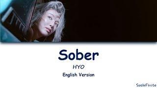 Video HYO 'Sober (Feat. Ummet Ozcan) Lyrics English Version MP3, 3GP, MP4, WEBM, AVI, FLV Mei 2018