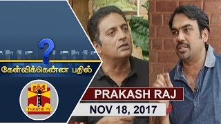Video (18/11/2017) Kelvikkenna Bathil | Exclusive Interview with Actor Prakash Raj  | Thanthi TV MP3, 3GP, MP4, WEBM, AVI, FLV November 2017