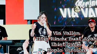 Video Via Vallen - Titip Rindu Buat Ayah ( Ebiet G.Ade ) edisi Anniversary vyanisTy ke 8 tahun MP3, 3GP, MP4, WEBM, AVI, FLV Juli 2019