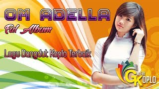 Download Lagu Om Adella Full Album - Lagu Dangdut Koplo Terbaik Mp3
