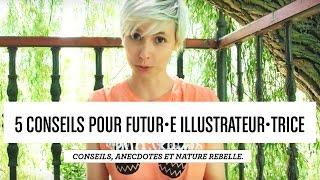 Video 5 Conseils pour futur•e illustrateur•trices MP3, 3GP, MP4, WEBM, AVI, FLV Mei 2017