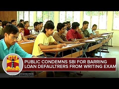 Public-condemns-SBI-for-Barring-Loan-Defaulters-from-Writing-Exam--Thanthi-TV