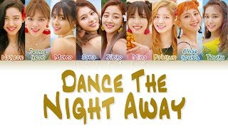Video TWICE (트와이스) - 'DANCE THE NIGHT AWAY' LYRICS (Color Coded Eng/Rom/Han/가사) MP3, 3GP, MP4, WEBM, AVI, FLV Januari 2019