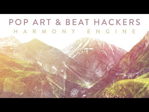 Pop Art & Beat Hackers - Harmony Engine (Official Audio)