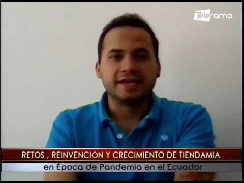 Retos, reinvención y crecimiento de Tiendamia en época de pandemia en el Ecuador