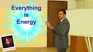 Everything is Energy - Reality of Universe | VED | [in Hindi]