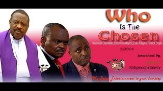 Who is the Chosen Nigerian Movie [Part 1] - Religious Drama