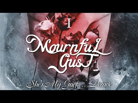 MOURNFUL GUST - She's My Grief …Decade - Disk 1 (2010) Full Album Official (видео)