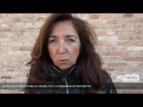 23/01/2020 | RIFIUTI NELLE VIE DEL PUT, LA DENUNCIA DI TOCCHETTO