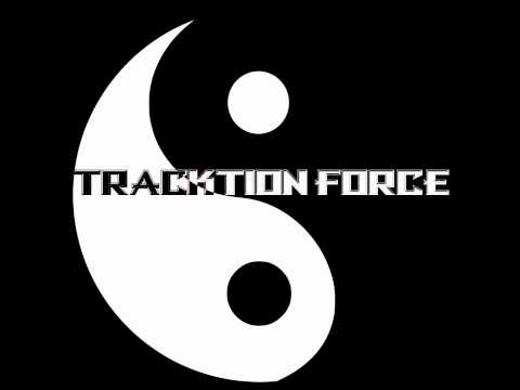Tracktion Force - Fuck Him