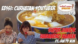 Video SUJU Habanero Ramen ft. RIA PD NIM || Curhatan Youtuber || Instant Ramen Adventure MP3, 3GP, MP4, WEBM, AVI, FLV April 2018