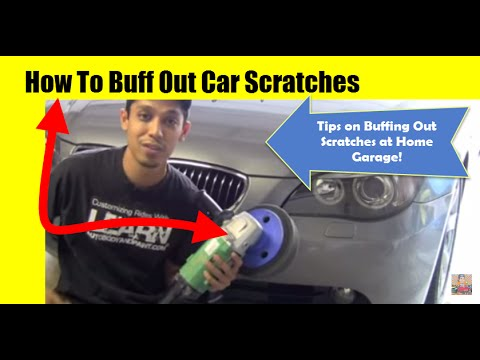 How To Buff Out Car Scratches - Tips on Buffing Out Scratches at Home Garage!