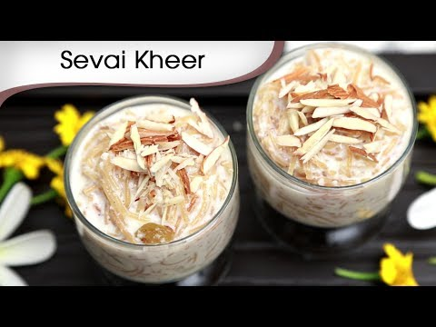 Sevai Kheer Recipe | Vermicelli Kheer | Indian Sweet Dessert | Ramzan Special Recipe