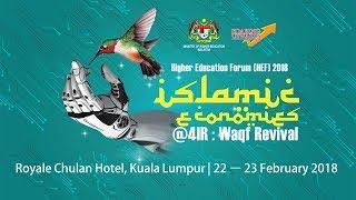 Higher Education Forum (HEF) 2018 Islamic Economies @4IR