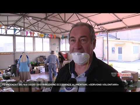 TG VICENZA | 30/03/2020 | DISTRIBUZIONE ECCEDENZE ALIMENTARI, «SERVONO VOLONTARI!»