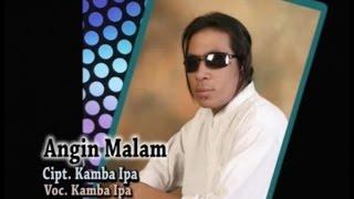 Download Lagu Kamba Ipa - Angin Malam Mp3